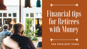Financial Tips for Retirees with Money