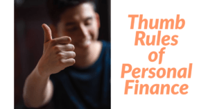 Thumb Rules of Personal Finance